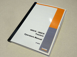 Case 480ck 580ck Tractor Operators Manual Owners Maintenance Book New