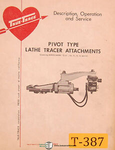 True Trace Mark O a Ii Aiii Iv V And Vi Lathe Tracer Attachments Manual 1963