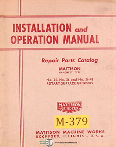 Mattison 24 36 36 48 Hanchett Surface Grinder Operation And Parts Manual 1954