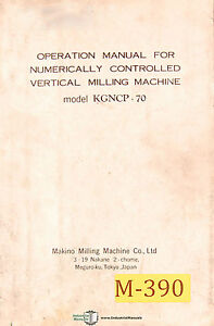 Makino Kgncp 70 Vertical Milling Machine Operations Manual
