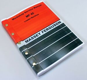 Massey Ferguson Mf 40 Tractor Loader Backhoe Service Repair Workshop Manual Mf40