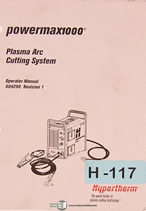 Hypertherm Powermax 1000 Plasma Arc System Operations Manual 2007