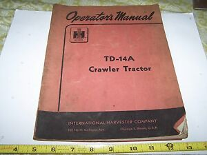 Original International Harvester Ih Td 14a Crawler Tractor Owners Manual Farm