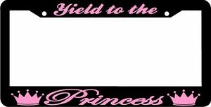 Yield To The Princess Metal License Plate Frame