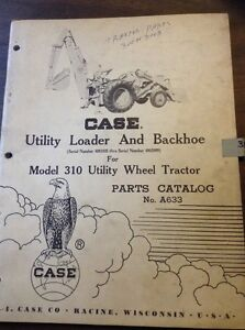 Original Case 310 Wheel Tractors Utility Loader Backhoe Parts Catalog Manual