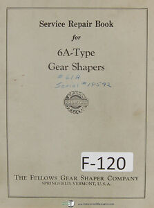 Fellows Type 6a Gear Shapers Machine Service Repair Manual Year 1955