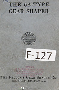 Fellows 6a type Gear Shapers Machine Operations And Parts Manual Year 1962