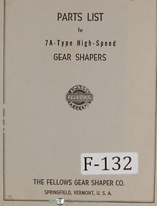Fellows 7a type Gear Shapers Machine Parts Lists Manual Year 1957