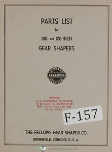 Fellows 100 inch 120 Inch Gear Shaper Machine Parts Lists Manual 1958