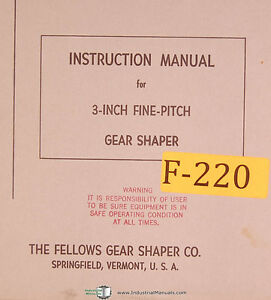 Fellows 3 Fine Pitch Gear Shaper Instructions Manual Year 1963