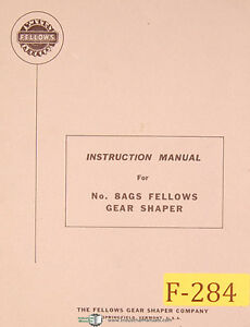 Fellows No 8ags Gear Shaper Instructions Manual Year 1964
