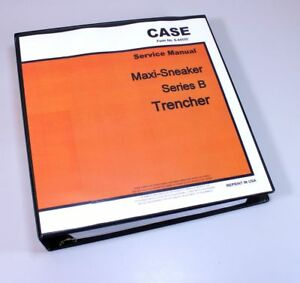 Case Maxi sneaker B Trencher Plow Service Shop Repair Manual Technical Shop Book