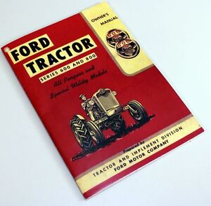 Ford 600 800 Series Tractor Owners Operators Manual Book Maintenance 620 630 640