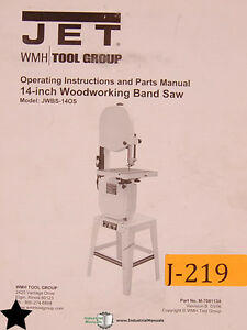 Jet Wmh 14 Jwbs 140s Woodworking Band Saw Operations And Parts Manual 2006