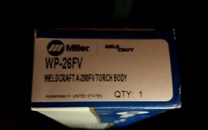 Miller Weld Craft torch Body Control Wp 26fv Great Deal New Unopened Boxes