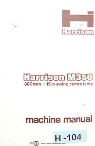Harrison M350 15in Swing Centre Lathe Owner s Manual Year 1980