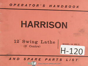 Harrison 12 Inch Swing Lathe L6 Mkii Operations And Parts Lists Manual 1952