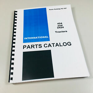 International 424 2424 Tractor Parts Assembly Manual Catalog Exploded Views