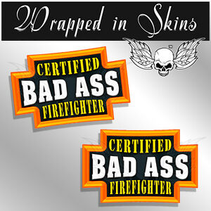 Firefighter Certified Bad Ass Hard Hat Decals Funny Helmet Stickers 2 Pack