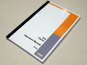 Case 970 Tractor Operators Manual Owners Maintenance Book New