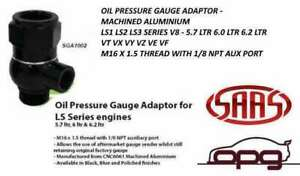 Sga1002 Saas Oil Pressure Gauge Adaptor Holden Hsv V8 Ls Series Engines