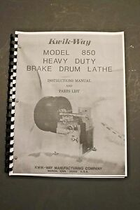 Kwik Way Model 850 Heavy Duty Drum Brake Lathe Operating Manual And Parts List