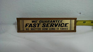 Far Out Vintage Desk Sign we Guarantee Fast Service No Matter How Long It Takes