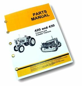 Parts Manual For John Deere Model 420 430 Tractors Crawlers Catalog All Models