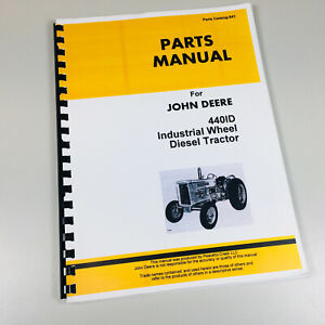 Parts Manual For John Deere 440id 440 Industrial Wheel Tractor Catalog Numbers