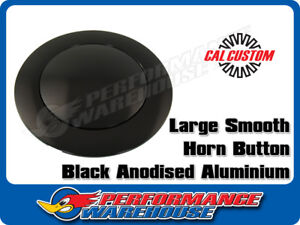 Cal Custom Black Anodised Aluminium Large Smooth Style Horn Button Chev Ford