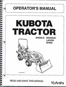 Kubota Bx25dlb La240a Bt602 Tractor Loader Backhoe Operator Manual