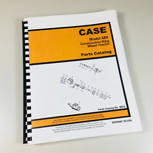 Case 480ck 480 Wheel Tractor Parts Manual Catalog Assembly Number Exploded Views