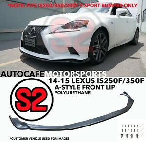 S2 A Style Front Lip Urethane For 14 16 Lexus Is200t Is250 Is350 F Sport Only