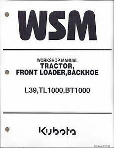 Kubota L39 Tl1000 Bt1000 Tractor Loader Backhoe Workshop Service Repair Manual