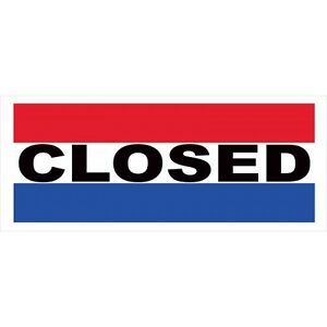 Closed Sign 2 1 2 X 6 Vinyl Banner W 6 Brass Grommets Made In Usa
