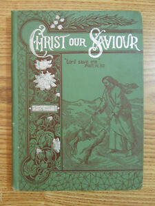 CHRIST OUR SAVIOUR PACIFIC PRESS 1900 HARD COVER $39.95