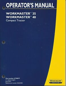 New Holland Workmaster 35 40 Compact Tractor Operator Manual 47708977