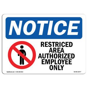 Osha Notice Notice Restricted Area Authorized Employees Only Sign Heavy Duty