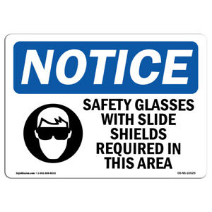 Osha Notice Notice Safety Glasses With Side Shields Required Sign Heavy Duty