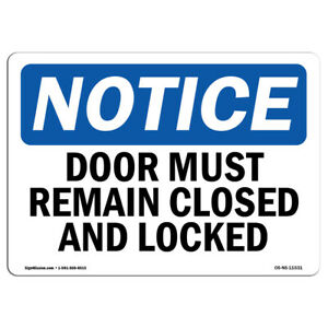 Osha Notice Doors Must Remain Closed And Locked Sign Heavy Duty