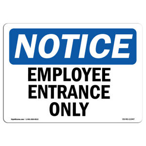 Osha Notice Employee Entrance Only Sign Heavy Duty Sign Or Label