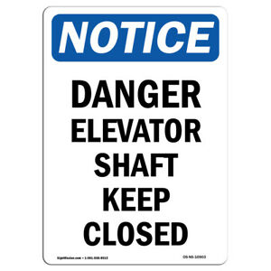 Osha Notice Danger Elevator Shaft Keep Closed Sign Heavy Duty