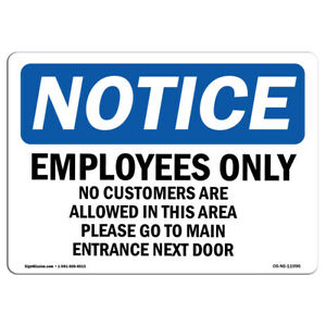 Osha Notice Employees Only No Customers Are Allowed Sign Heavy Duty