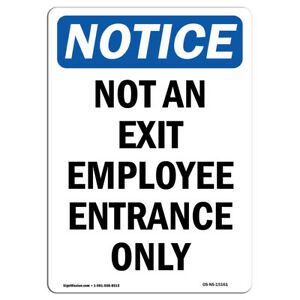 Osha Notice Not An Exit Employee Entrance Only Sign Heavy Duty