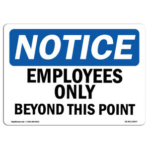Osha Notice Notice Employees Only Beyond This Point Sign Heavy Duty