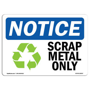 Osha Notice Scrap Metal Only Sign With Symbol Heavy Duty Sign Or Label