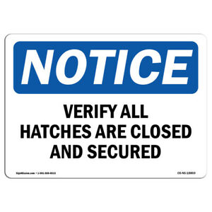 Osha Notice Verify All Hatches Are Closed And Secured Sign Heavy Duty