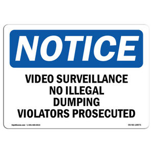 Osha Notice Video Surveillance No Illegal Dumping Violators Sign Heavy Duty