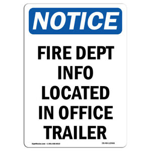 Osha Notice Fire Dept Info Located In Office Trailer Sign Heavy Duty