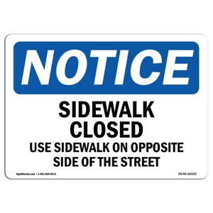 Osha Notice Sidewalk Closed Use Sidewalk On Opposite Sign Heavy Duty